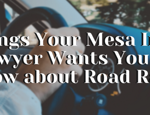4 Things Your Mesa Injury Lawyer Wants You to Know about Road Rage