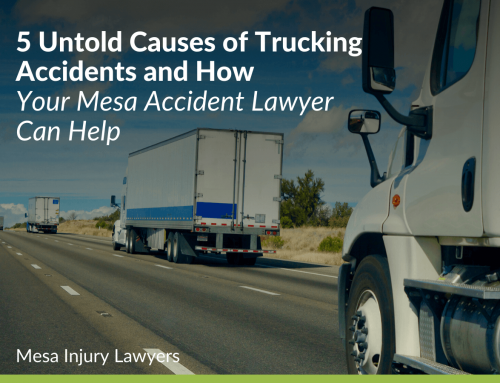 5 Untold Causes of Trucking Accidents and How Your Mesa Accident Lawyer Can Help