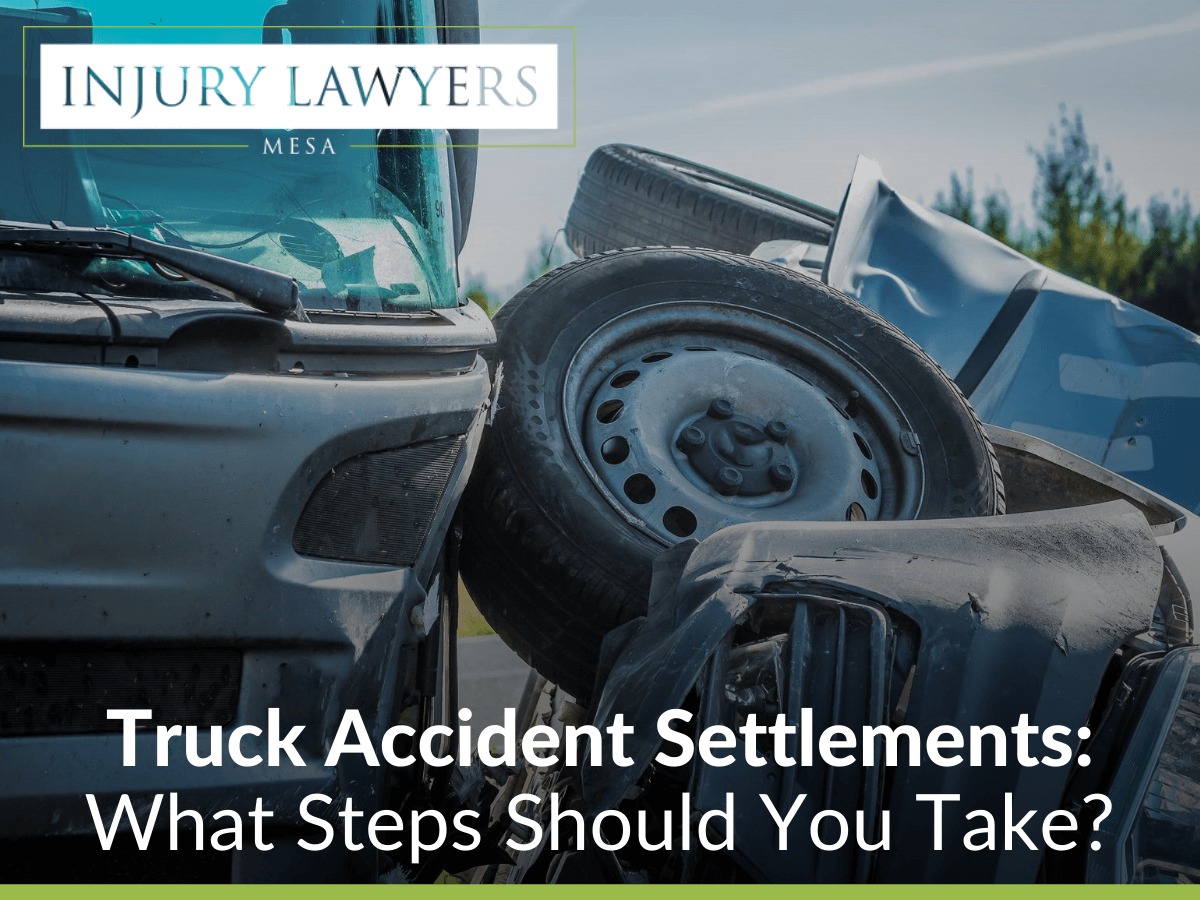 Truck Accident Settlements What Steps Should You Take