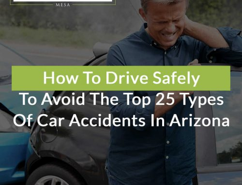 How To Drive Safely To Avoid The Top 25 Types Of Car Accidents In Arizona