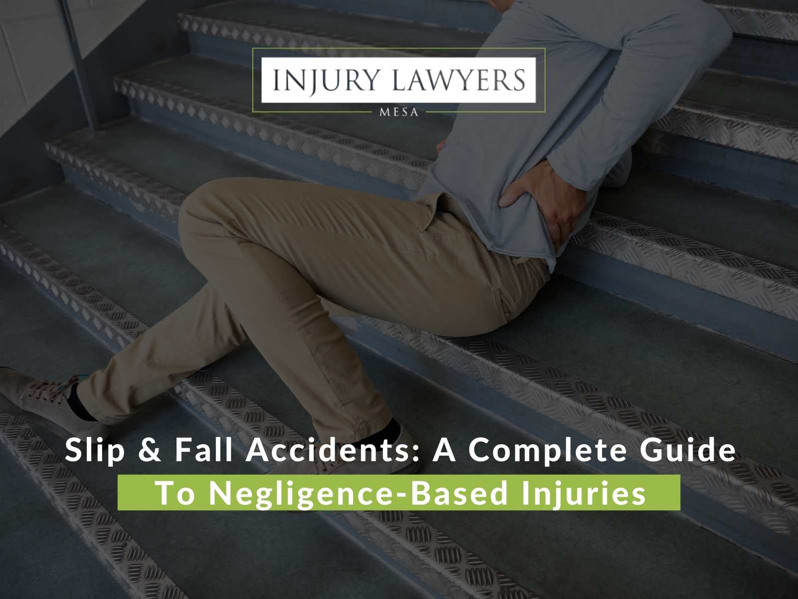 Slip & Fall Accidents: A Complete Guide To Negligence-Based Injuries