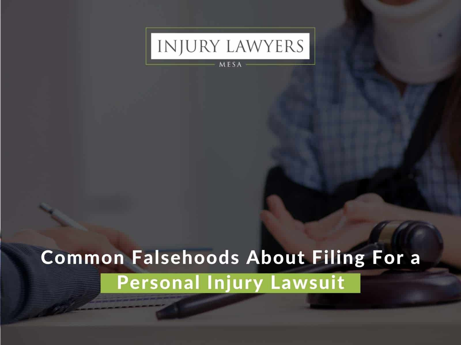 Common Falsehoods About Filing For a Personal Injury Lawsuit